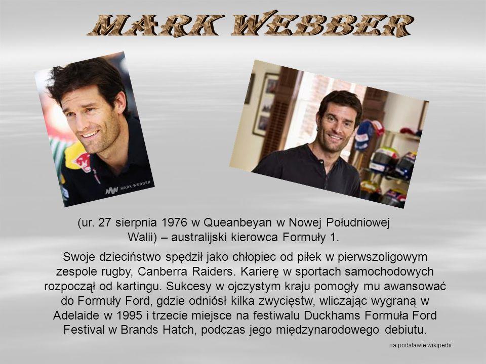 MARK WEBBER (ur. 27 sierpnia 1976 w Queanbeyan w Nowej Południowej Walii) – australijski kierowca Formuły 1.