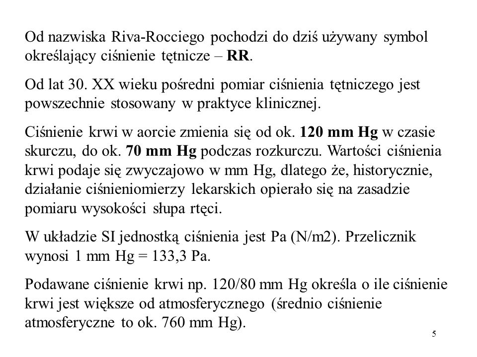 Od nazwiska Riva-Rocciego pochodzi do dziś używany symbol określający ciśnienie tętnicze – RR.