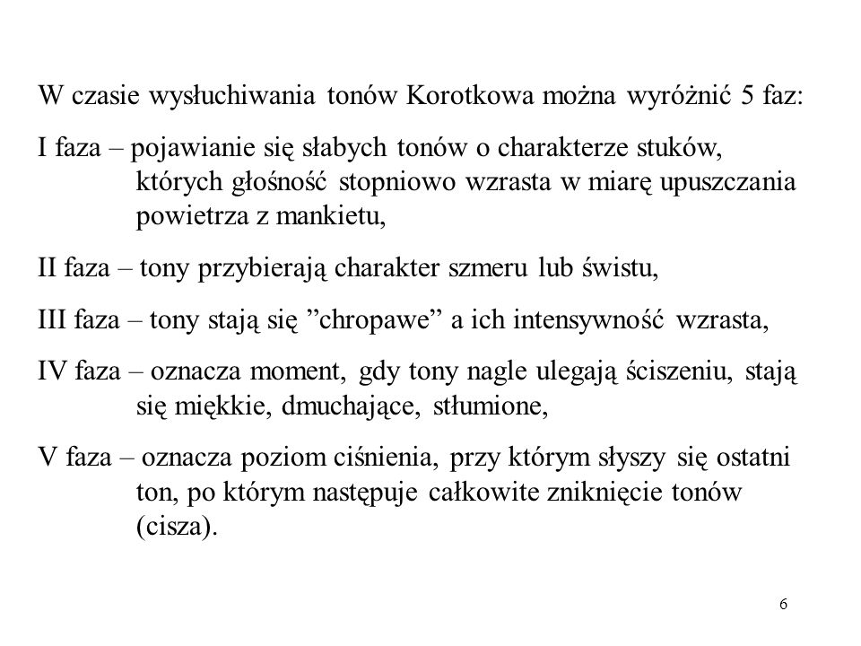 W czasie wysłuchiwania tonów Korotkowa można wyróżnić 5 faz: