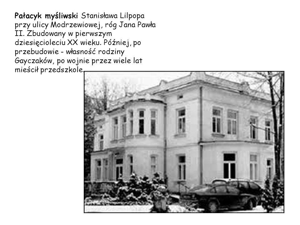 Pałacyk myśliwski Stanisława Lilpopa przy ulicy Modrzewiowej, róg Jana Pawła II.