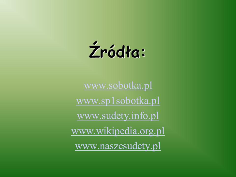 Źródła: www.sobotka.pl www.sp1sobotka.pl www.sudety.info.pl