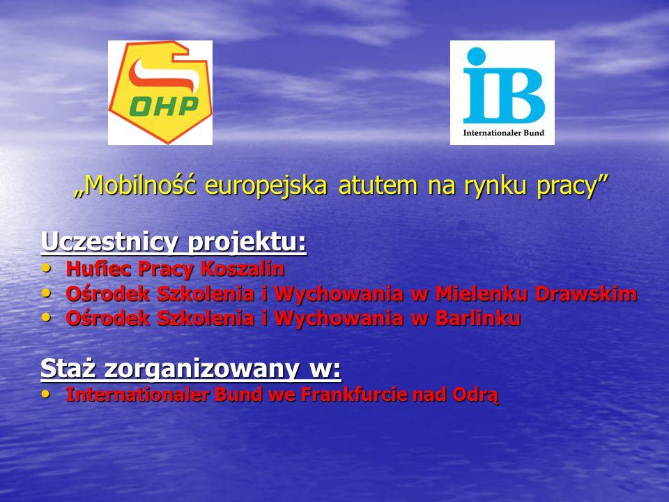 """""""Mobilność europejska atutem na rynku pracy Uczestnicy projektu:"""