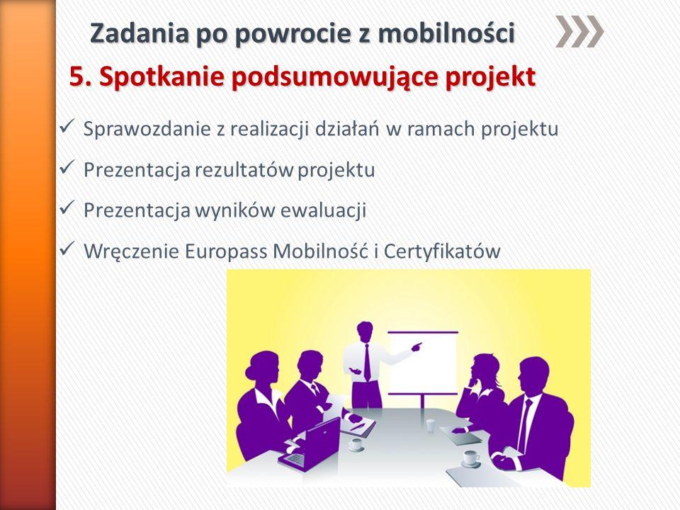 Zadania po powrocie z mobilności 5. Spotkanie podsumowujące projekt
