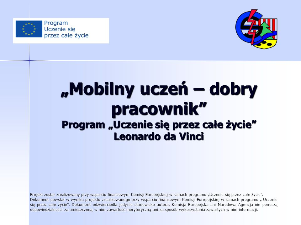 """""""Mobilny uczeń – dobry pracownik Program """"Uczenie się przez całe życie Leonardo da Vinci"""