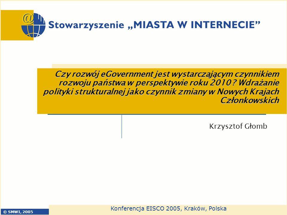 Czy rozwój eGovernment jest wystarczającym czynnikiem rozwoju państwa w perspektywie roku 2010 Wdrażanie polityki strukturalnej jako czynnik zmiany w Nowych Krajach Członkowskich