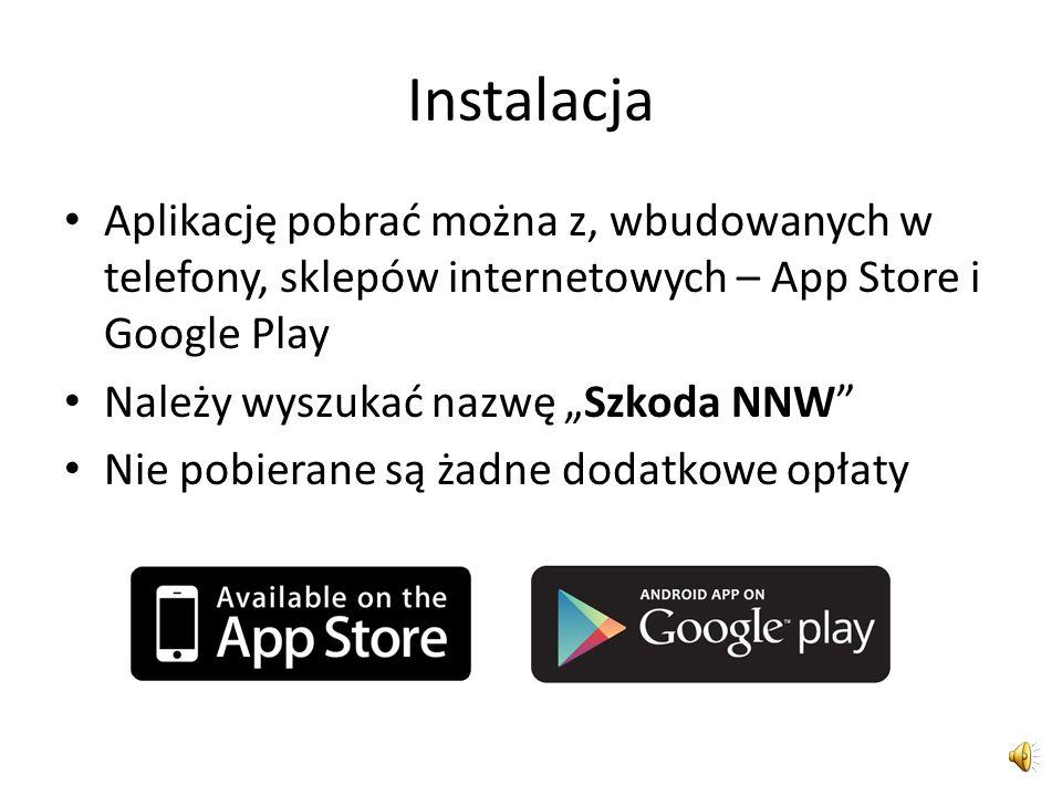 Instalacja Aplikację pobrać można z, wbudowanych w telefony, sklepów internetowych – App Store i Google Play.