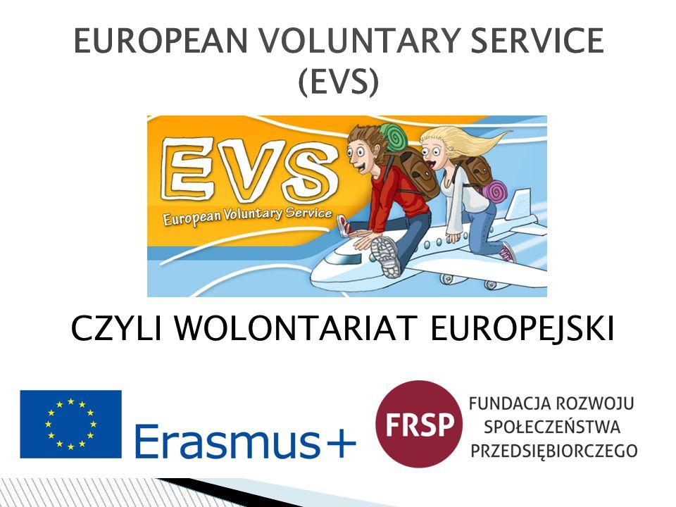 EUROPEAN VOLUNTARY SERVICE (EVS) CZYLI WOLONTARIAT EUROPEJSKI