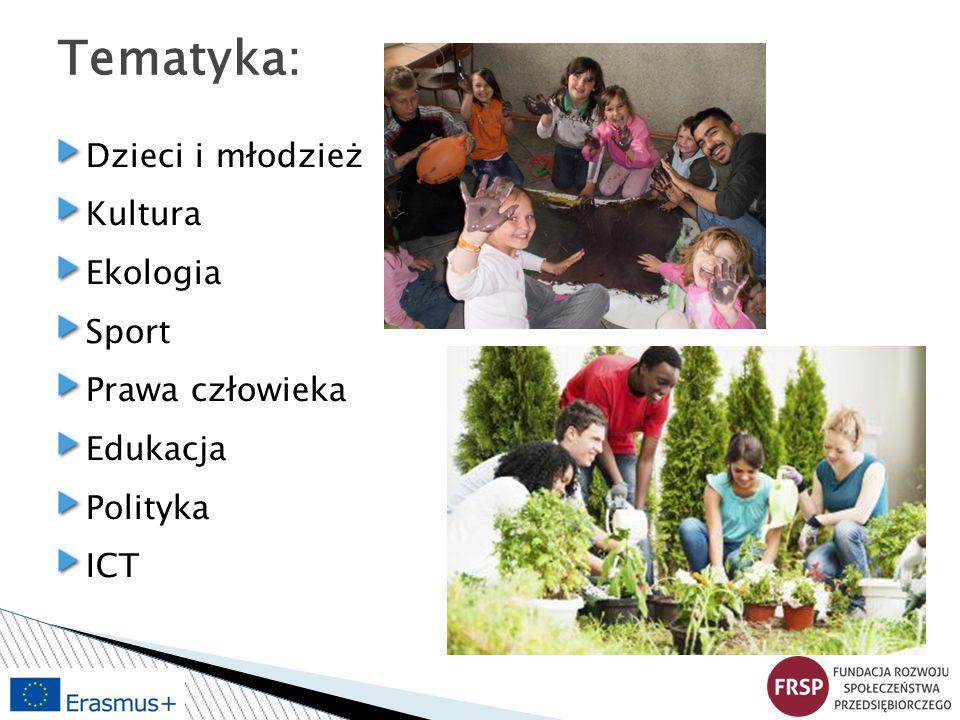 Tematyka: Dzieci i młodzież Kultura Ekologia Sport Prawa człowieka
