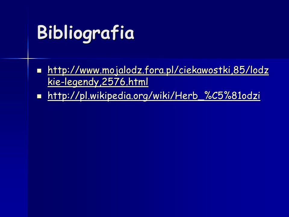 Bibliografia http://www.mojalodz.fora.pl/ciekawostki,85/lodzkie-legendy,2576.html.