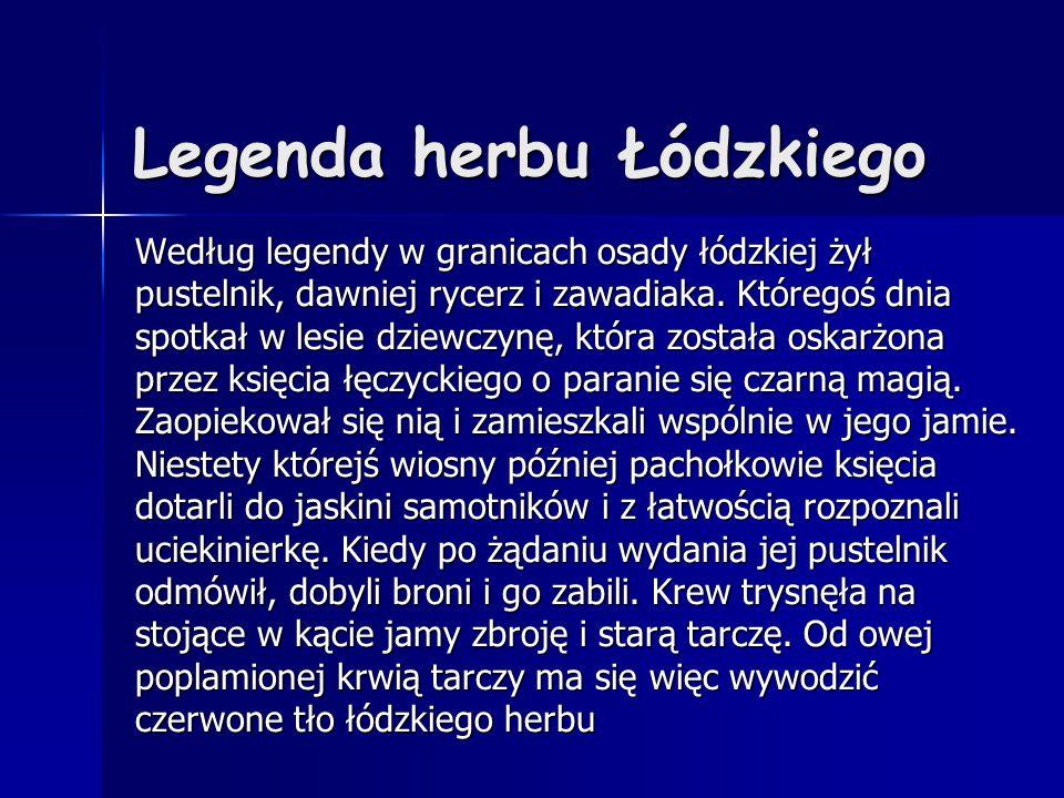 Legenda herbu Łódzkiego