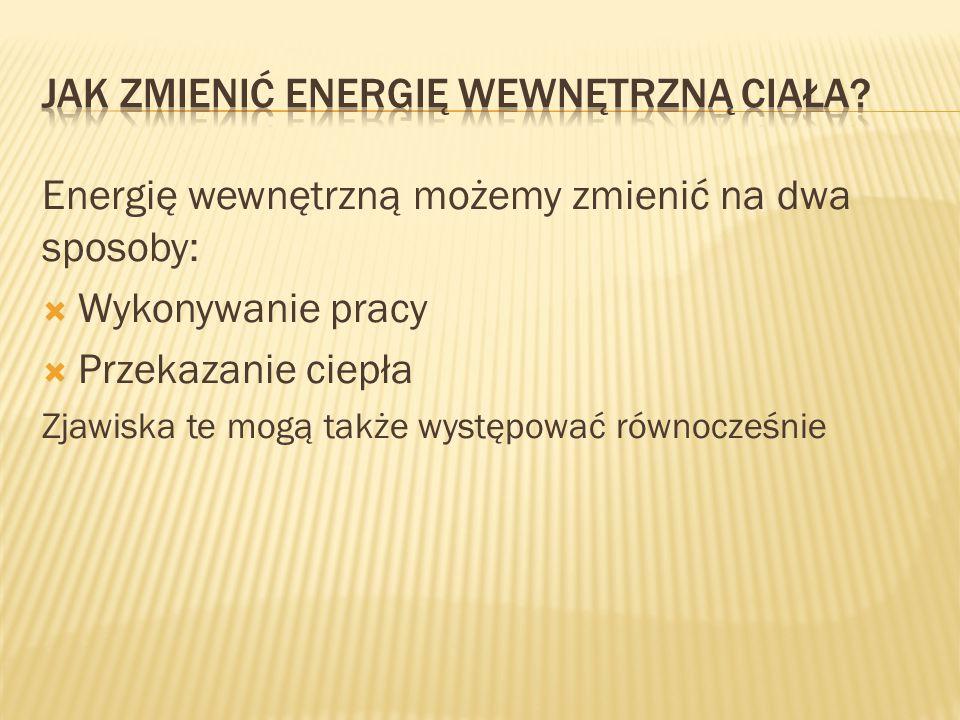 Jak zmienić energię wewnętrzną ciała