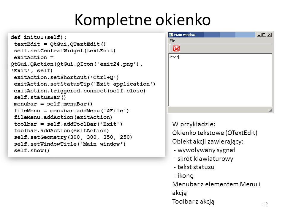 Kompletne okienko W przykładzie: Okienko tekstowe (QTextEdit)