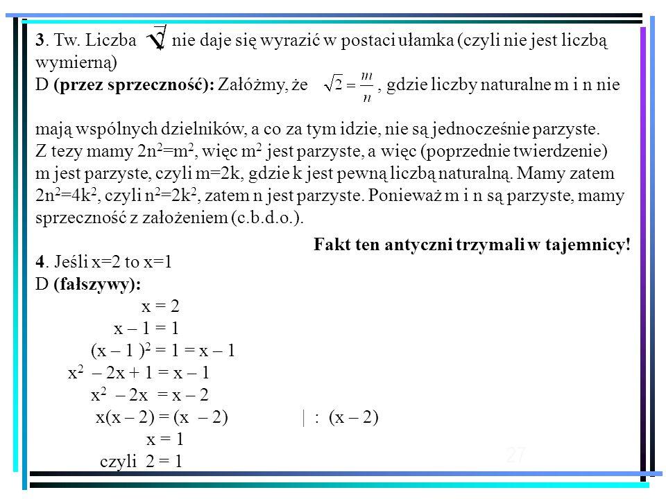 3. Tw. Liczba nie daje się wyrazić w postaci ułamka (czyli nie jest liczbą