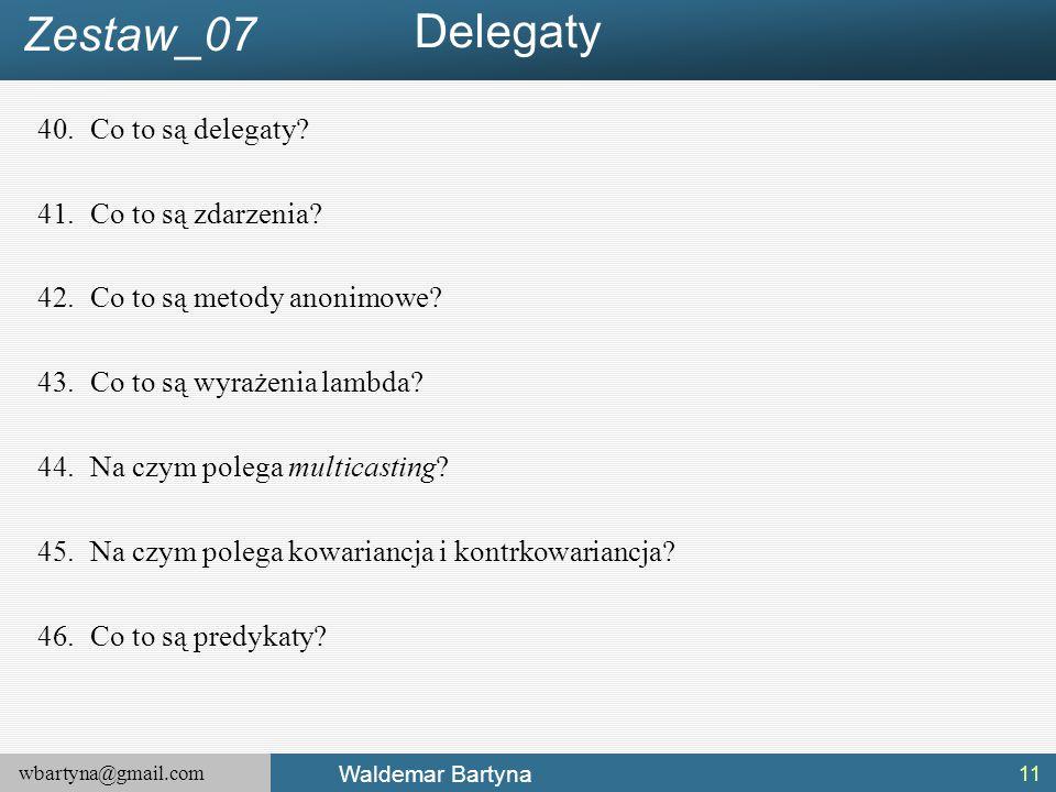 Delegaty Zestaw_07 Co to są delegaty Co to są zdarzenia