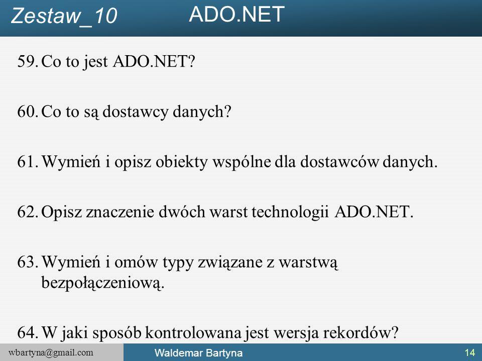 ADO.NET Zestaw_10 Co to jest ADO.NET Co to są dostawcy danych