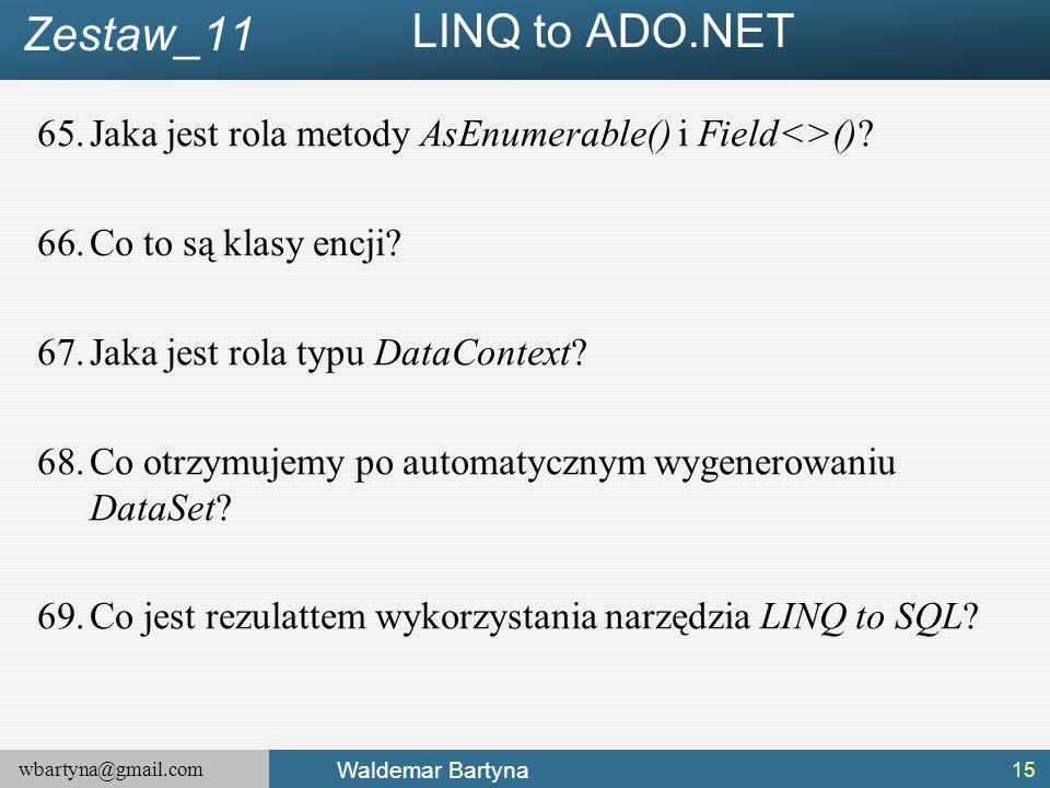 Zestaw_11 LINQ to ADO.NET. Jaka jest rola metody AsEnumerable() i Field<>() Co to są klasy encji