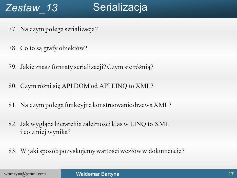 Serializacja Zestaw_13 Na czym polega serializacja