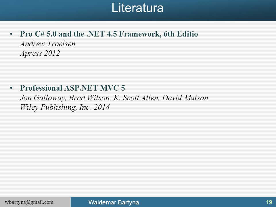 Literatura Pro C# 5.0 and the .NET 4.5 Framework, 6th Editio Andrew Troelsen Apress 2012.