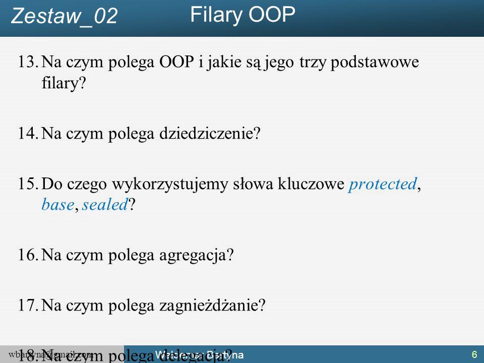 Zestaw_02 Filary OOP. Na czym polega OOP i jakie są jego trzy podstawowe filary Na czym polega dziedziczenie