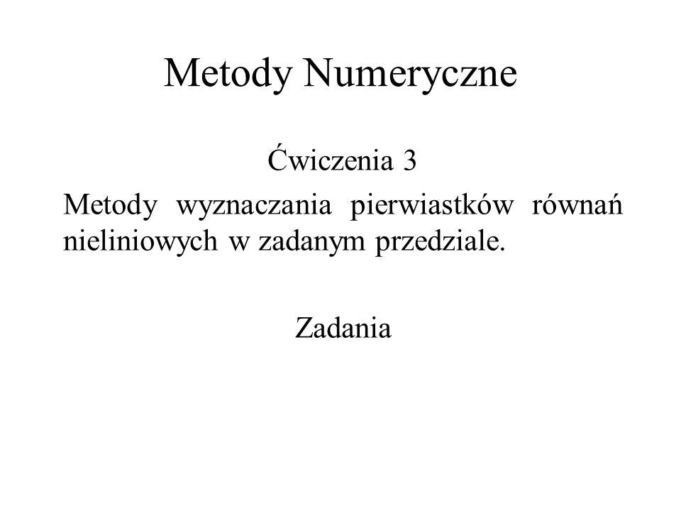 Metody Numeryczne Ćwiczenia 3