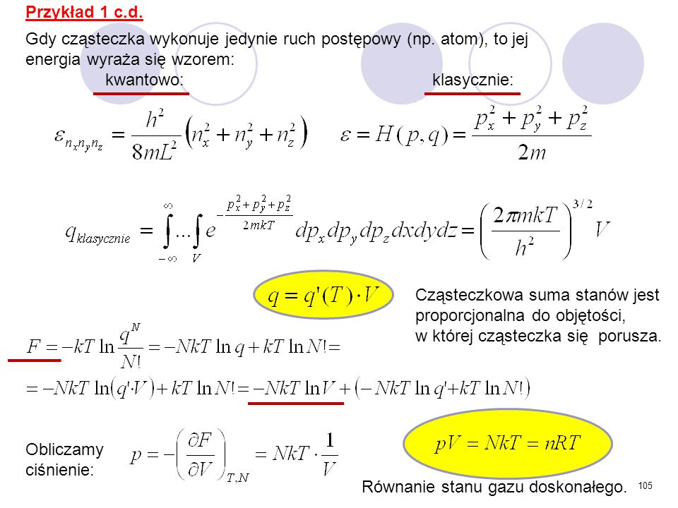 Przykład 1 c.d. Gdy cząsteczka wykonuje jedynie ruch postępowy (np. atom), to jej energia wyraża się wzorem: