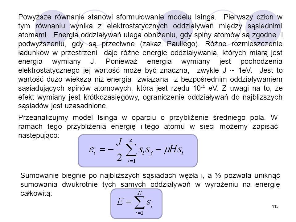 Powyższe równanie stanowi sformułowanie modelu Isinga