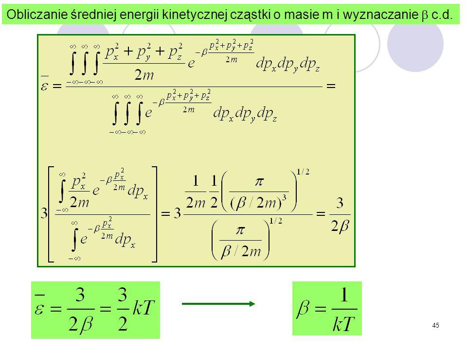 Obliczanie średniej energii kinetycznej cząstki o masie m i wyznaczanie  c.d.