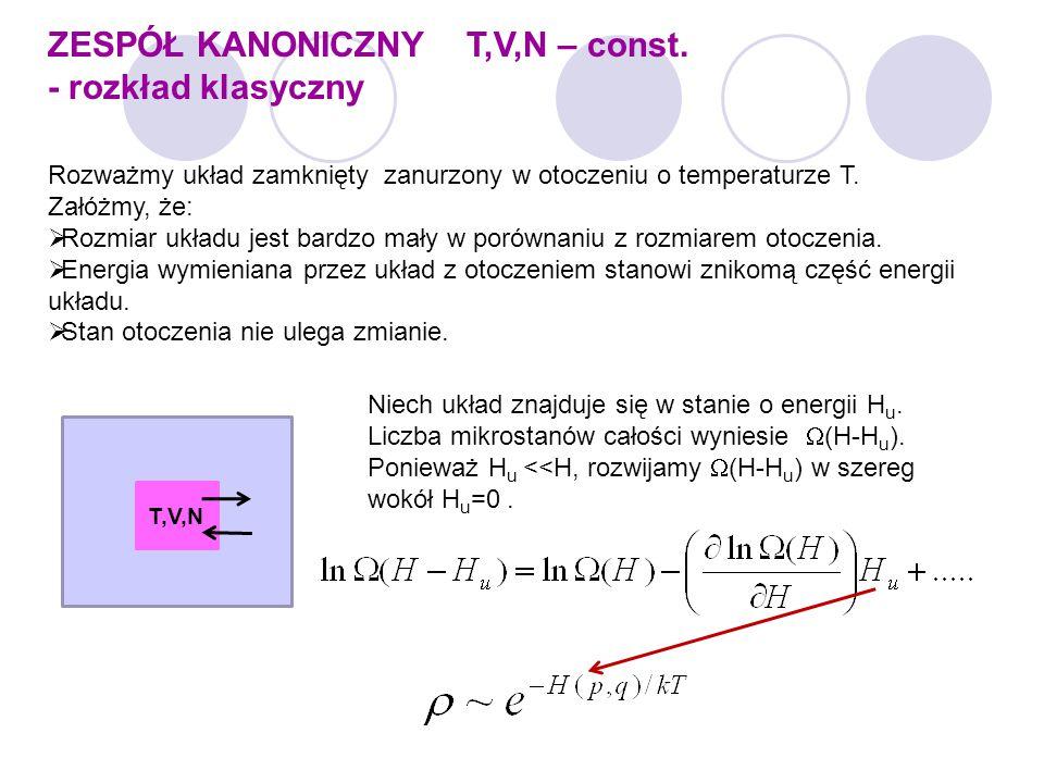 ZESPÓŁ KANONICZNY T,V,N – const. - rozkład klasyczny