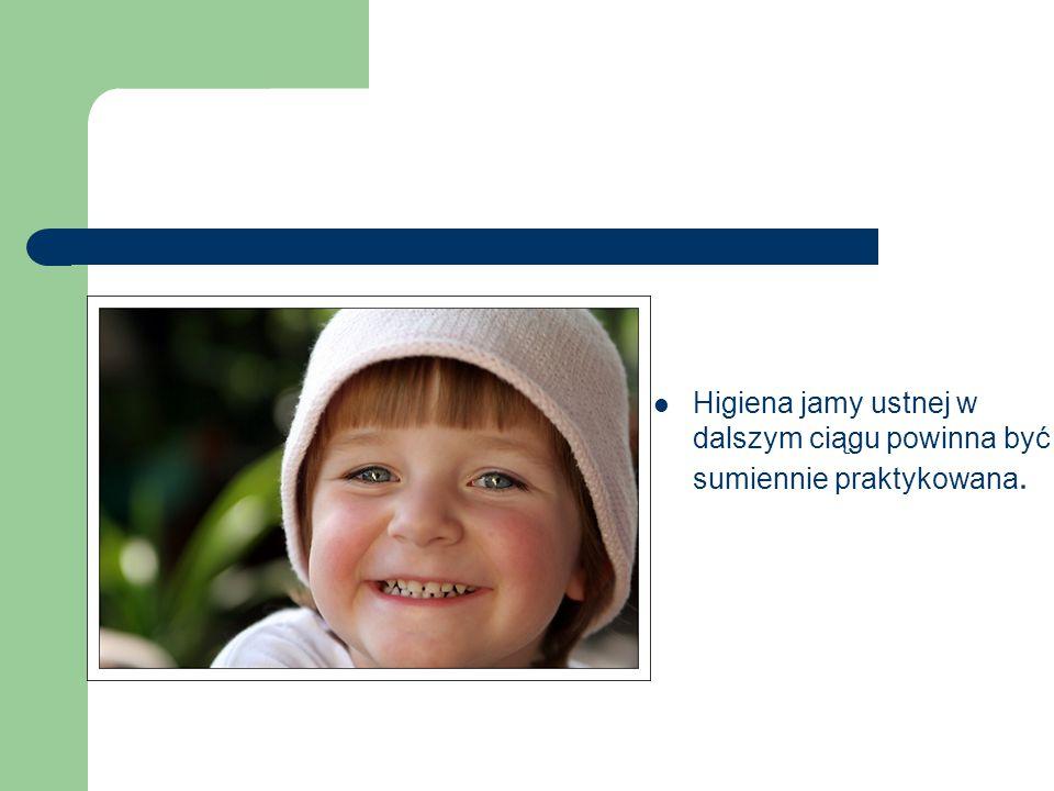 Higiena jamy ustnej w dalszym ciągu powinna być sumiennie praktykowana.