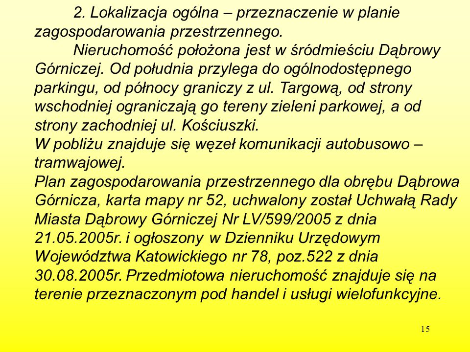 2. Lokalizacja ogólna – przeznaczenie w planie zagospodarowania przestrzennego.
