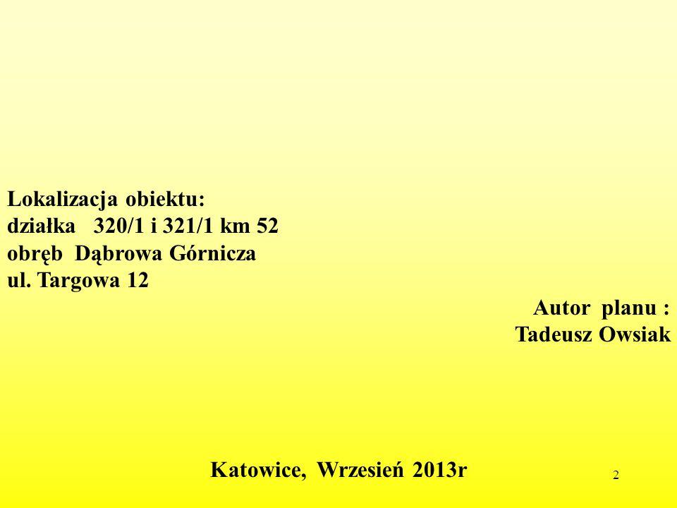 Lokalizacja obiektu: działka 320/1 i 321/1 km 52. obręb Dąbrowa Górnicza. ul. Targowa 12. Autor planu :