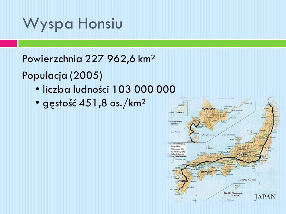 Wyspa Honsiu Powierzchnia 227 962,6 km² Populacja (2005) • liczba ludności 103 000 000 • gęstość 451,8 os./km²