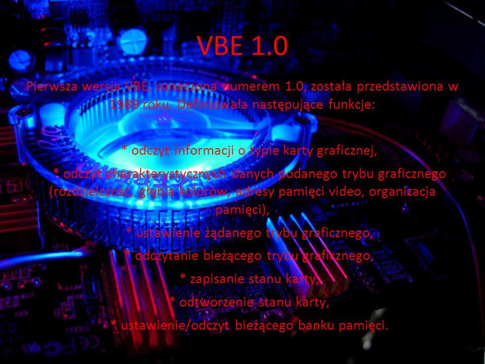 VBE 1.0 Pierwsza wersja VBE, oznaczona numerem 1.0, została przedstawiona w 1989 roku. Definiowała następujące funkcje: