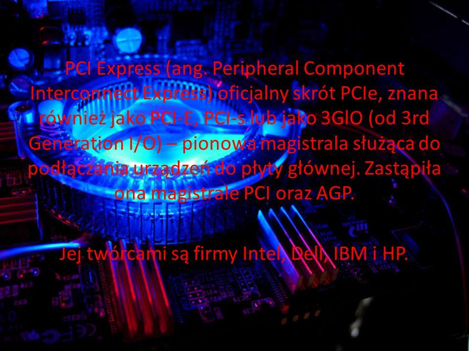 Jej twórcami są firmy Intel, Dell, IBM i HP.