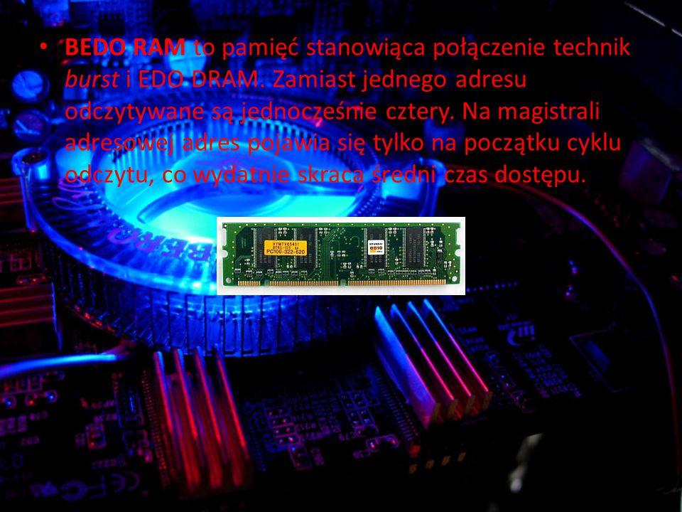 BEDO RAM to pamięć stanowiąca połączenie technik burst i EDO DRAM