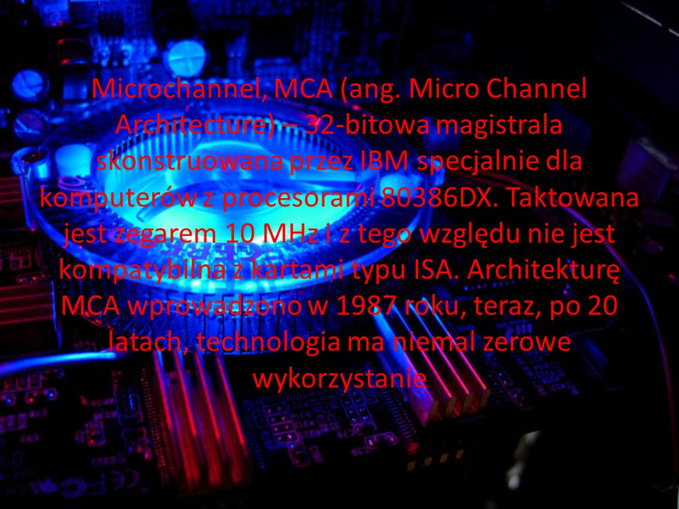 Microchannel, MCA (ang.
