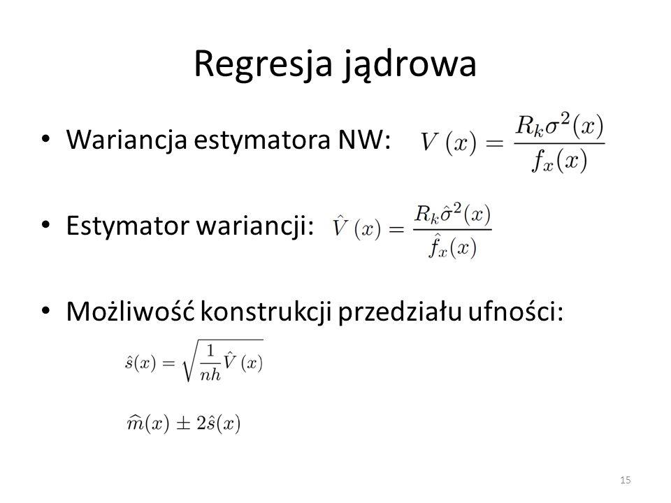 Regresja jądrowa Wariancja estymatora NW: Estymator wariancji:
