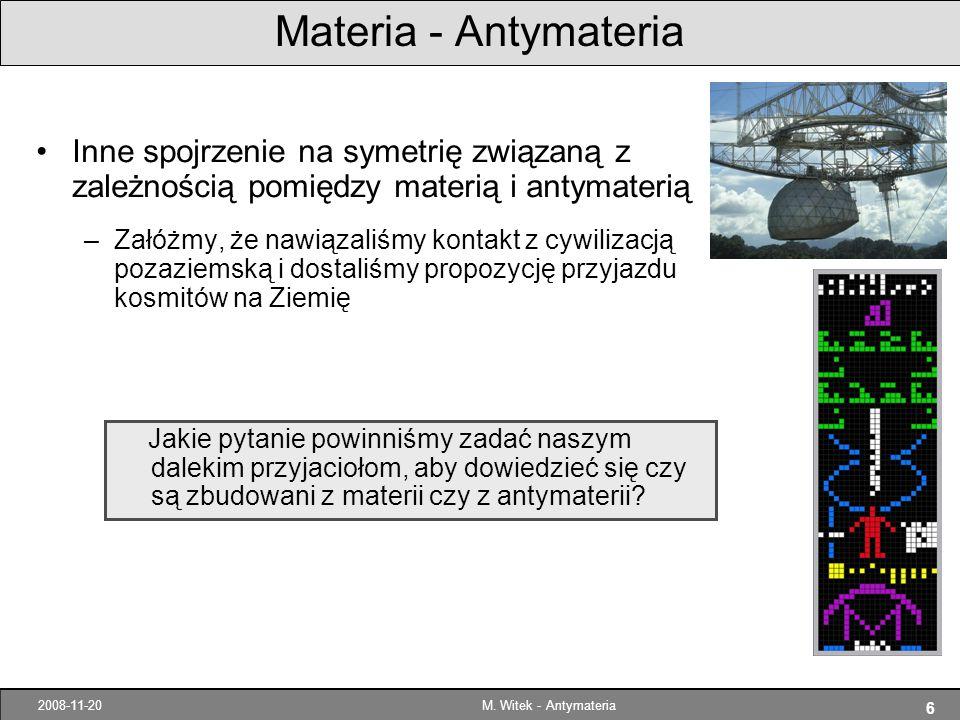 Materia - Antymateria Inne spojrzenie na symetrię związaną z zależnością pomiędzy materią i antymaterią.