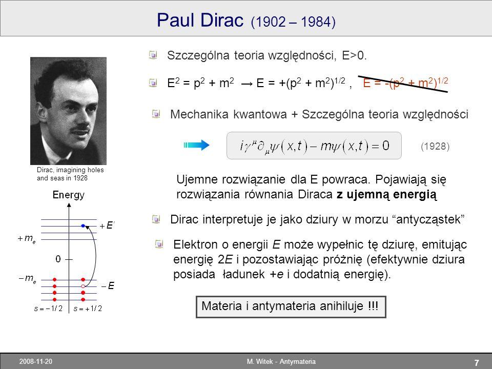 Paul Dirac (1902 – 1984) Szczególna teoria względności, E>0.