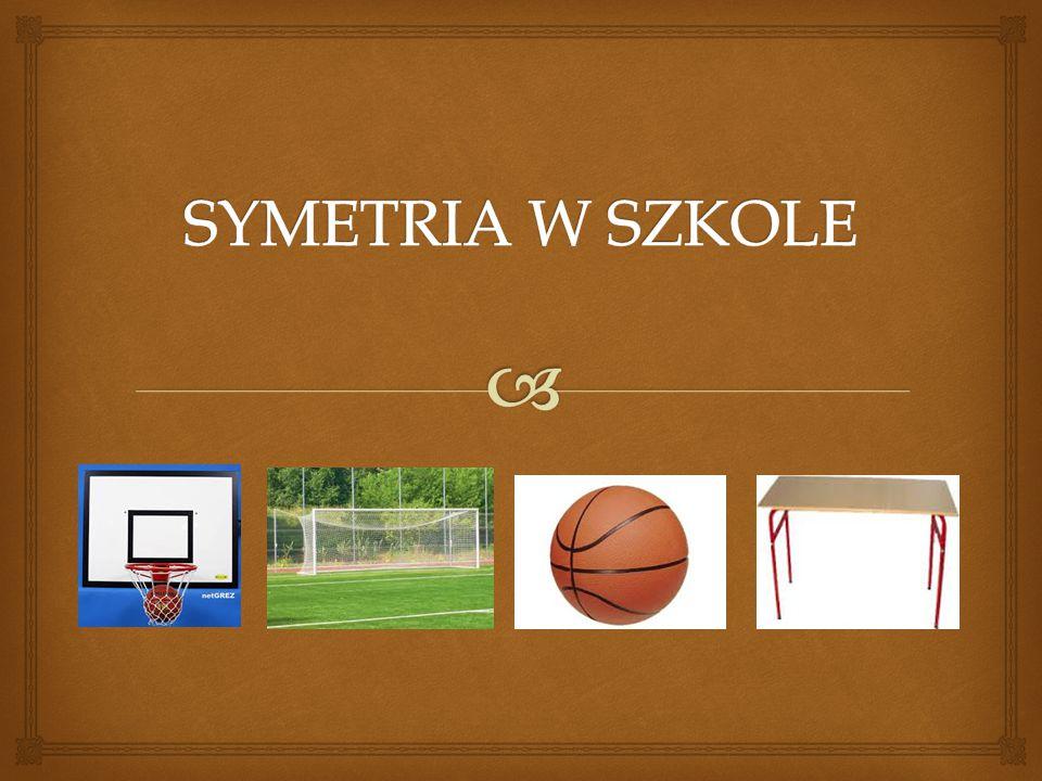 SYMETRIA W SZKOLE