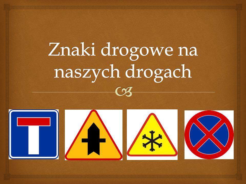 Znaki drogowe na naszych drogach