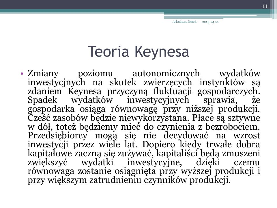Arkadiusz Sieroń 2017-04-09. Teoria Keynesa.