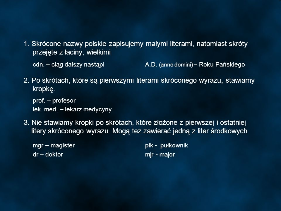 1. Skrócone nazwy polskie zapisujemy małymi literami, natomiast skróty