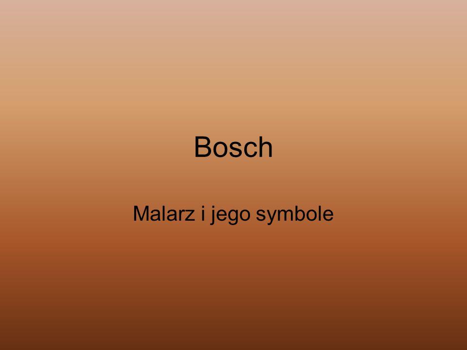 Bosch Malarz i jego symbole