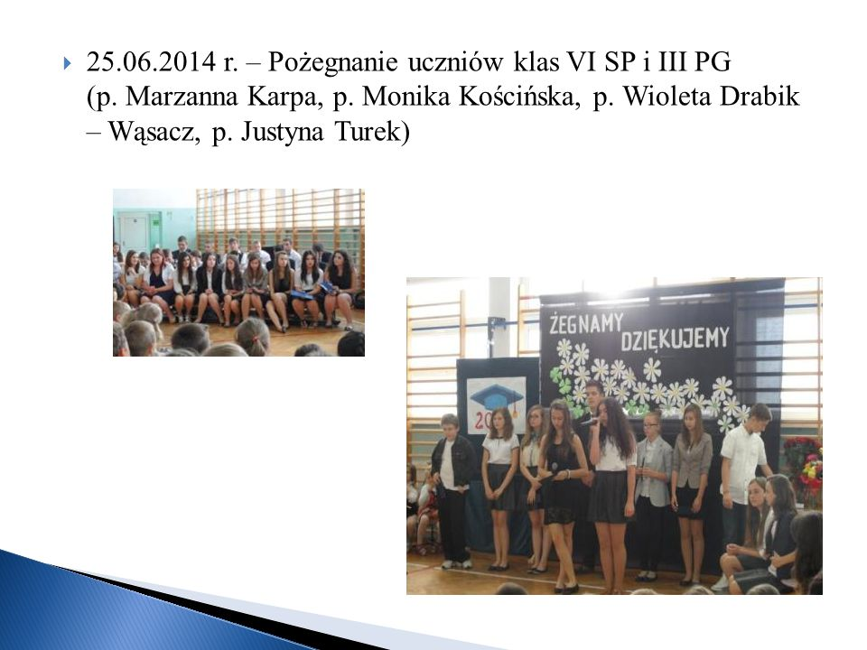 25. 06. 2014 r. – Pożegnanie uczniów klas VI SP i III PG (p