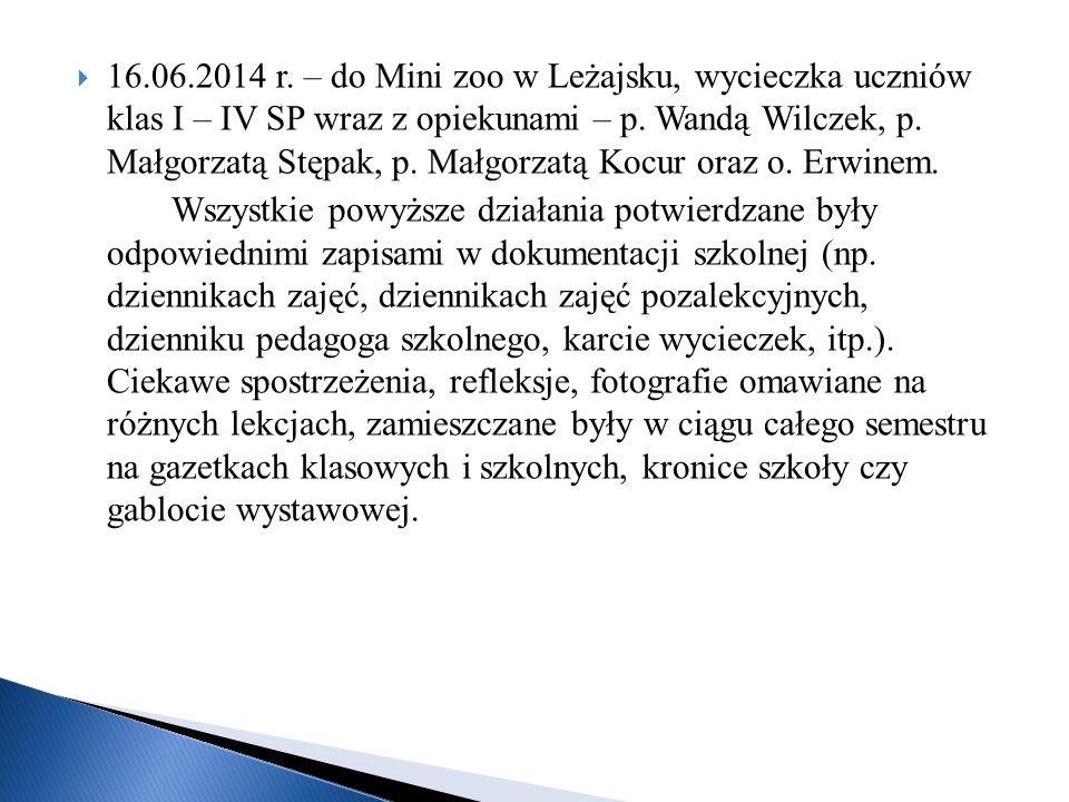 16.06.2014 r. – do Mini zoo w Leżajsku, wycieczka uczniów klas I – IV SP wraz z opiekunami – p. Wandą Wilczek, p. Małgorzatą Stępak, p. Małgorzatą Kocur oraz o. Erwinem.