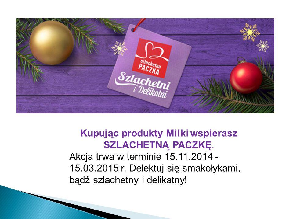 Kupując produkty Milki wspierasz