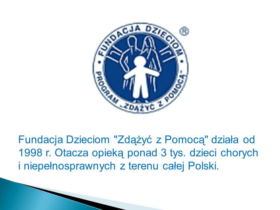 Fundacja Dzieciom Zdążyć z Pomocą działa od 1998 r