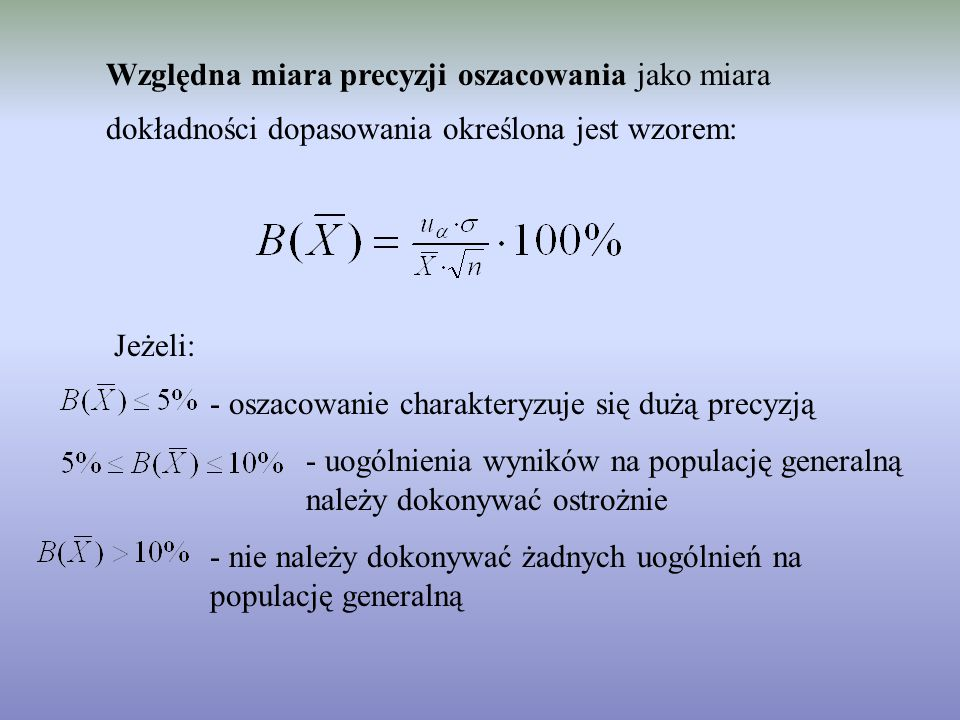 Względna miara precyzji oszacowania jako miara dokładności dopasowania określona jest wzorem: