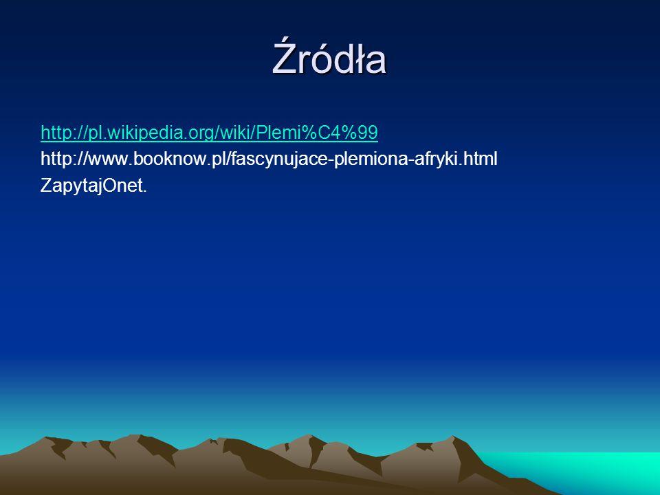 Źródła http://pl.wikipedia.org/wiki/Plemi%C4%99